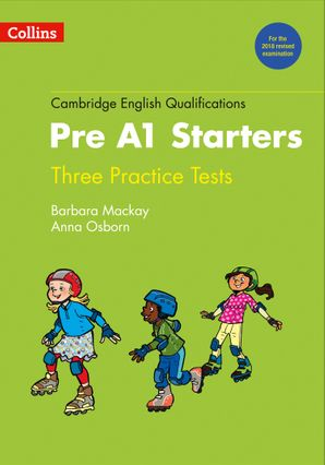Practice Tests for Pre A1 Starters (Cambridge English Qualifications) Paperback New edition by