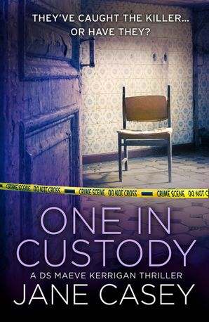 One in Custody eBook  by Jane Casey