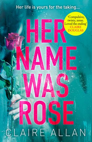 Her Name Was Rose Paperback  by Claire Allan