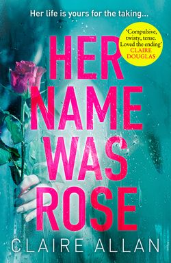 Her Name Was Rose - Claire Allan