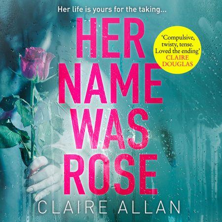 Her Name Was Rose - Claire Allan, Read by Melanie MacHugh