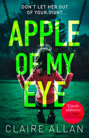 Apple of My Eye Paperback  by Claire Allan
