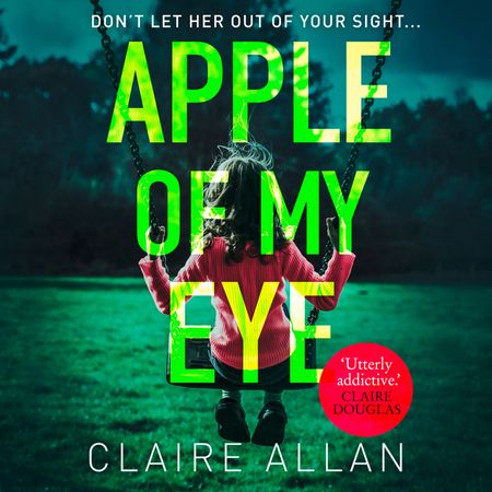 Apple of My Eye - Claire Allan, Read by Zoe Rainey, Caroline Lennon and Annie Farr