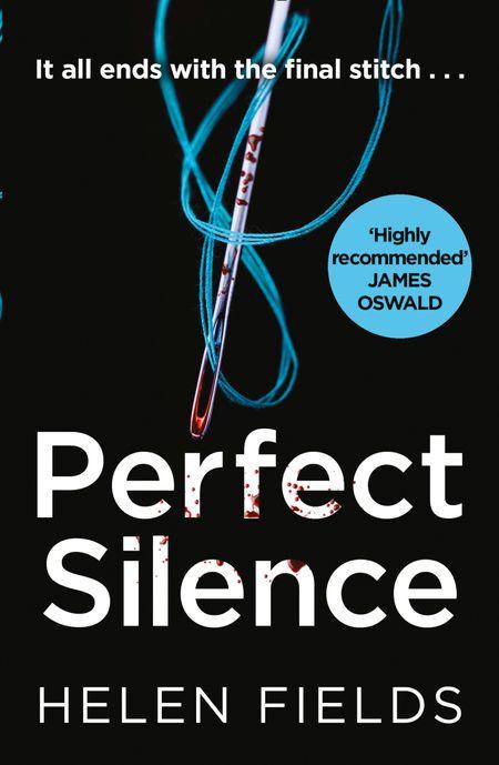 Perfect Silence (A DI Callanach Thriller, Book 4) - Helen Fields