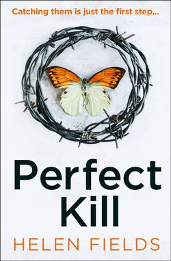 Perfect Kill (A DI Callanach Thriller, Book 6) - Helen Fields