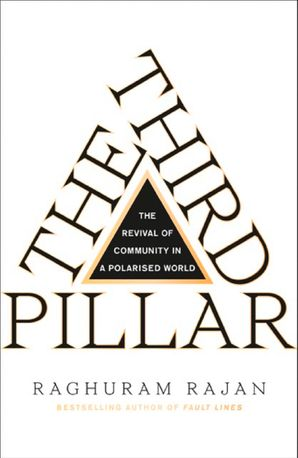 The Third Pillar: The Revival of Community in a Polarised World Hardcover  by