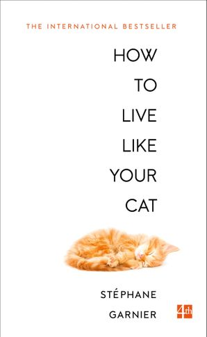 How to Live Like Your Cat Paperback  by
