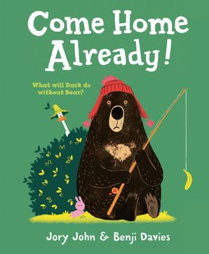 Come Home Already! Paperback  by Jory John