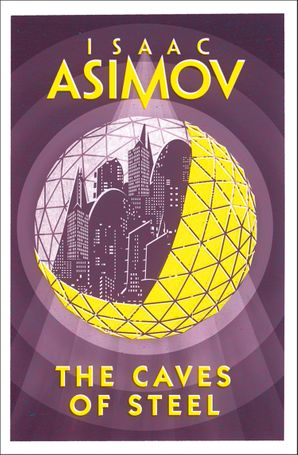 The Caves of Steel Paperback  by Isaac Asimov