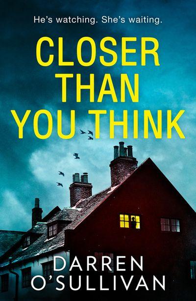 Closer Than You Think - Darren O'Sullivan