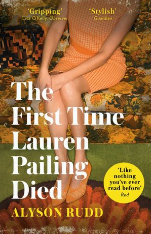 The First Time Lauren Pailing Died Paperback  by Alyson Rudd