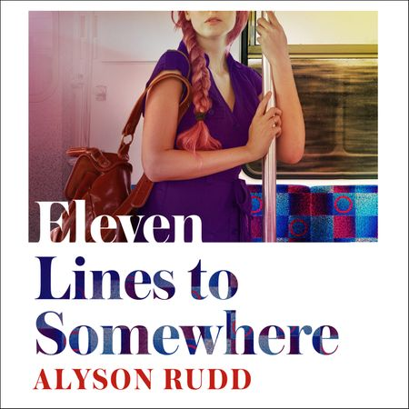 Eleven Lines to Somewhere - Alyson Rudd, Read by Richard Hughes