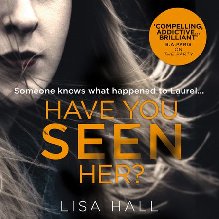 Have You Seen Her - Lisa Hall, Read by Kristin Atherton