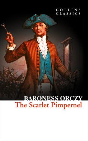 The Scarlet Pimpernel (Collins Classics)