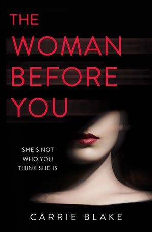 The Woman Before You Paperback  by Carrie Blake