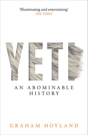 Yeti: An Abominable History Paperback  by Graham Hoyland