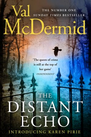 The Distant Echo (Detective Karen Pirie, Book 1) Paperback  by Val McDermid