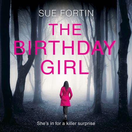 The Birthday Girl - Sue Fortin, Read by Penelope Rawlins