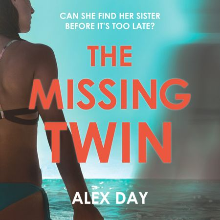 The Missing Twin - Alex Day, Read by Sarah Agha