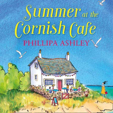 Summer at the Cornish Café - Phillipa Ashley, Read by Emma Spurgin Hussey