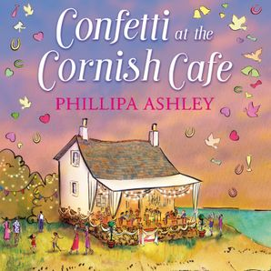 Confetti at the Cornish Café Download Audio Unabridged edition by Phillipa Ashley