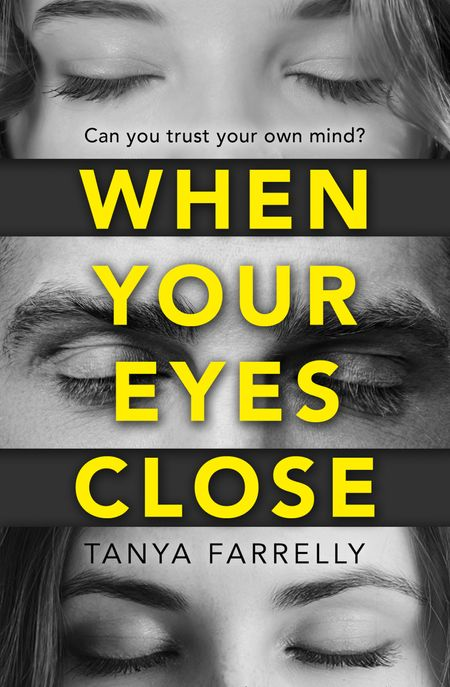 When Your Eyes Close - Tanya Farrelly
