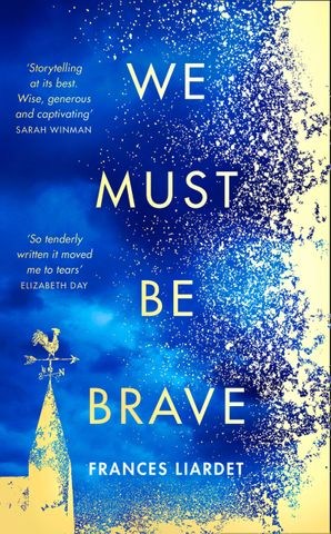 We Must Be Brave Hardcover  by Frances Liardet
