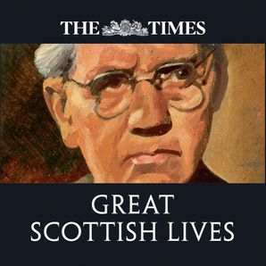 The Times Great Scottish Lives  Unabridged edition by No Author
