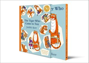 The Tiger Who Came to Tea Gift Edition Hardcover 50th Anniversary edition by Judith Kerr