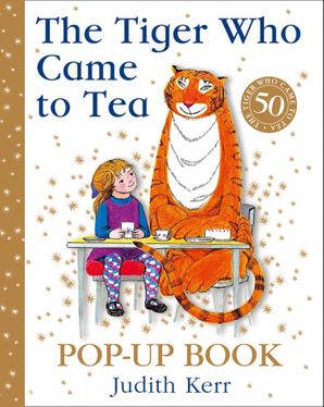 The Tiger Who Came to Tea Pop-Up Book: New pop-up edition of Judith Kerr's classic children's book Hardcover 50th Anniversary edition by Judith Kerr