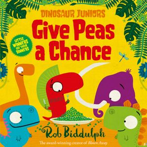 Give Peas a Chance (Dinosaur Juniors, Book 2) Paperback  by Rob Biddulph