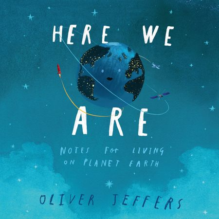 Here We Are by Oliver Jeffers, Illustrated by Oliver Jeffers, Read by Oliver Jeffers (Audio Book) -