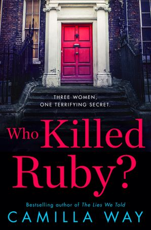 Who Killed Ruby? Paperback  by Camilla Way