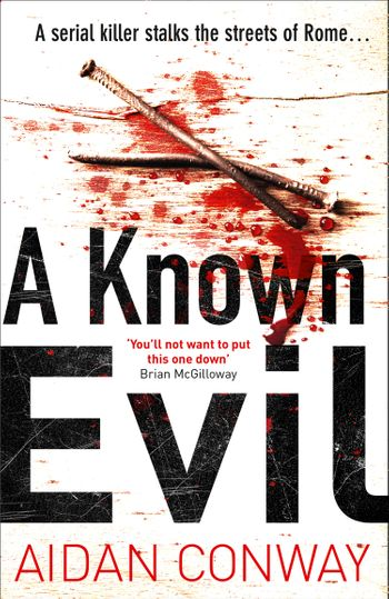 A Known Evil (Detective Michael Rossi Crime Thriller Series, Book 1) - Aidan Conway