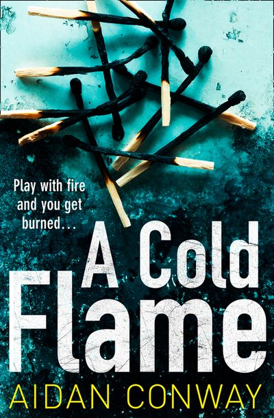 A Cold Flame (Detective Michael Rossi Crime Thriller Series, Book 2) - Aidan Conway