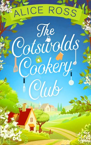 The Cotswolds Cookery Club eBook  by Alice Ross