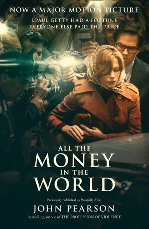 All the Money in the World Paperback Film tie-in edition by John Pearson