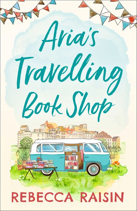 Aria's Travelling Book Shop - Rebecca Raisin