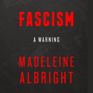 Fascism: A Warning  Unabridged edition by No Author