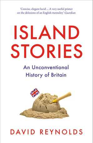 Island Stories: An Unconventional History of Britain