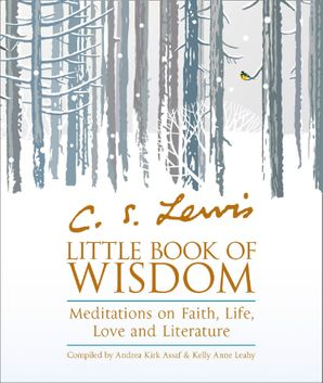 c-s-lewis-little-book-of-wisdom-meditations-on-faith-life-love-and-literature