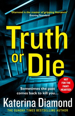 Truth or Die Paperback  by Katerina Diamond