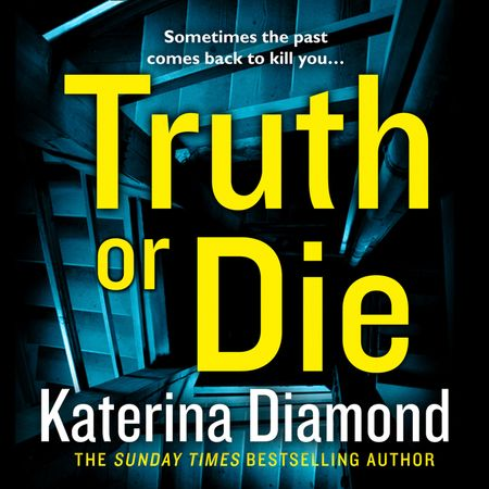 Truth or Die - Katerina Diamond, Read by Stevie Lacey