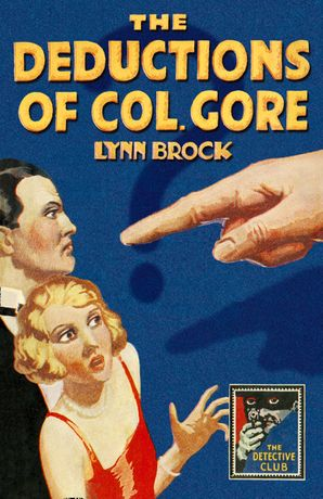 The Deductions of Colonel Gore (Detective Club Crime Classics) Hardcover  by Lynn Brock
