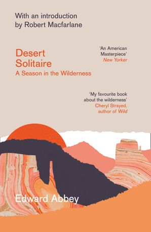 Desert Solitaire: A Season in the Wilderness Paperback First edition by