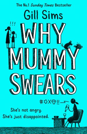 Why Mummy Swears Paperback  by Gill Sims