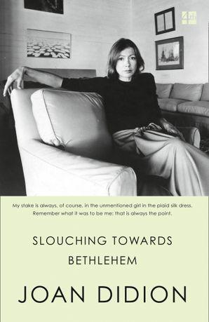Slouching Towards Bethlehem Paperback  by Joan Didion