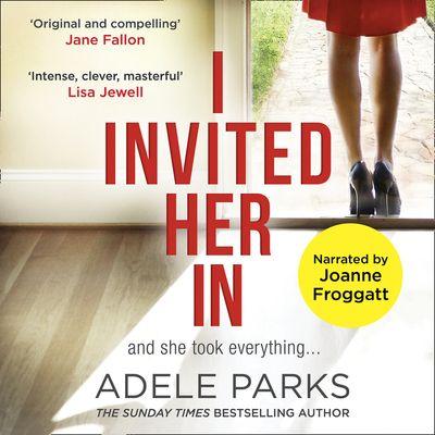 I Invited Her In - Adele Parks, Read by Joanne Froggatt