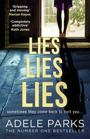 Lies Lies Lies Paperback  by Adele Parks