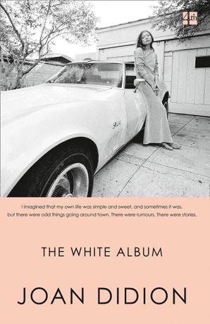 The White Album Paperback  by Joan Didion